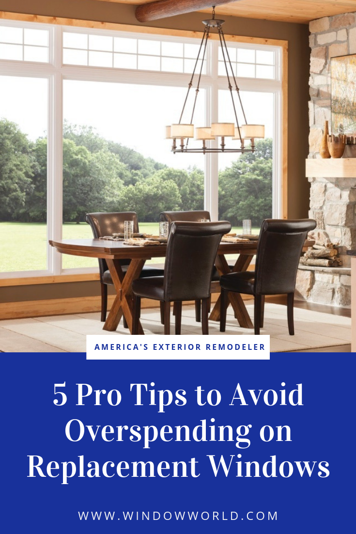 5 Tips to Avoid Overspending on Replacement Windows | Window World