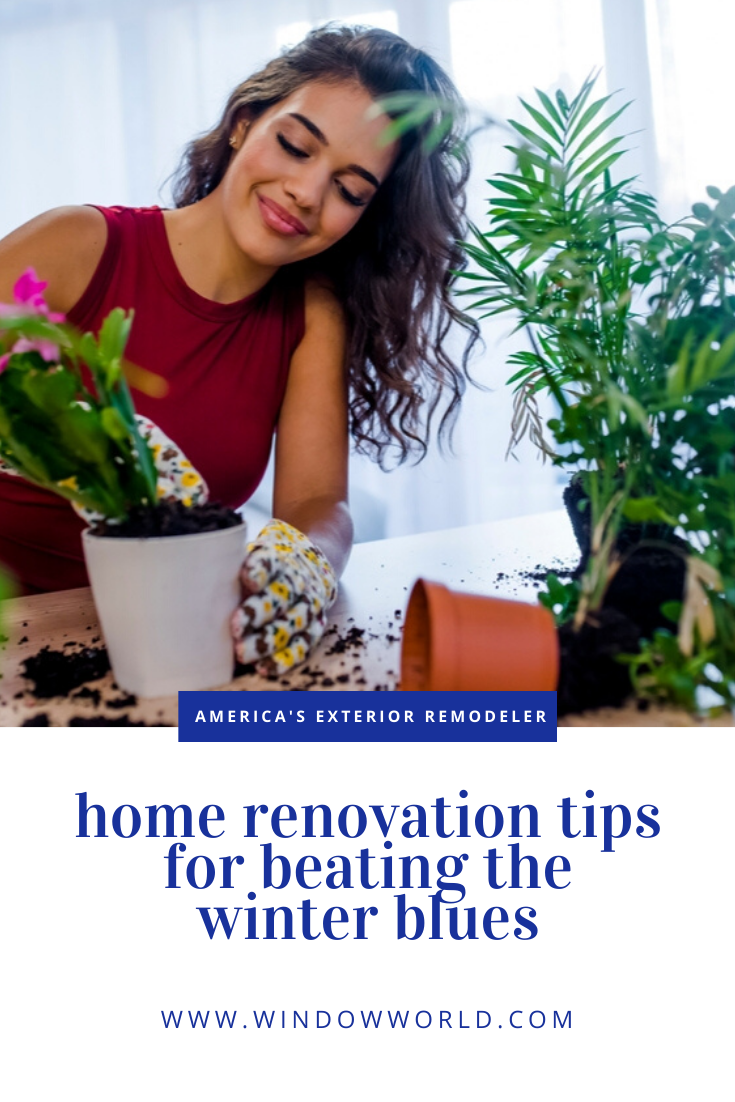 Home Renovation Tips for Beating the Winter Blues | Window World