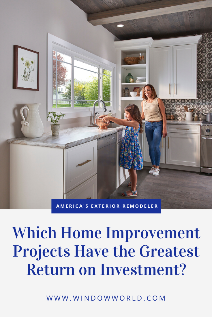 Which Home Improvement Projects Pay Off in the End? | Window World